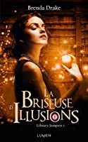 La Briseuse d'Illusions (Library Jumpers, #3)