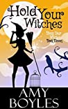 Hold Your Witches (Bless Your Witch, #11)