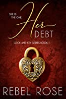 Her Debt (Lock and Key, #1)