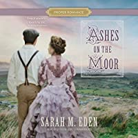 Ashes on the Moor (Proper Romance Victorian Series, Book 1)