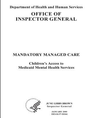 Mandatory Managed Care: Children's Access to Medicaid Mental Health Services.