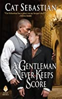 A Gentleman Never Keeps Score (Seducing the Sedgwicks #2)
