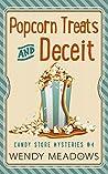 Popcorn Treats & Deceit by Wendy Meadows