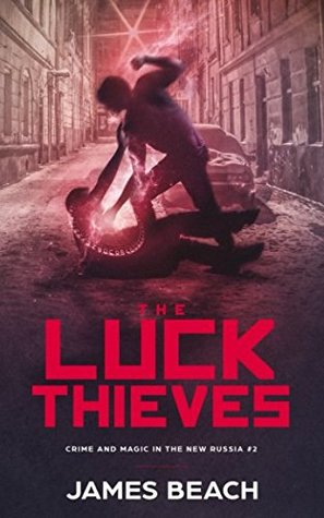 The Luck Thieves (Crime and Magic in the New Russia #2)