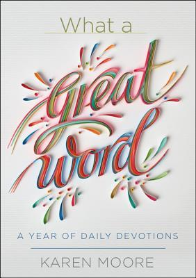 What a Great Word!: A Year of Daily Devotions