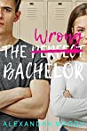 The Wrong Bachelor by Alexandra Moody