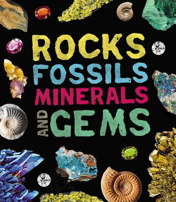 Rocks, Fossils, Minerals, and Gems  by  Claudia Martin