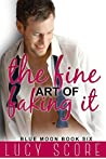 The Fine Art of Faking It (Blue Moon, #6)