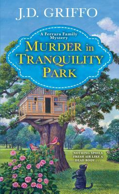 Murder in Tranquility Park by J.D. Griffo