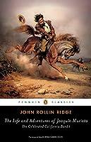 The Life and Adventures of Joaquín Murieta: The Celebrated California Bandit (Penguin Classics)