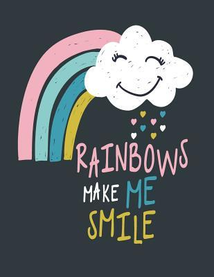 Rainbows Make Me Smile: Rainbows Make Me Smile on Dark Green Cover and Dot Graph Line Sketch Pages, Extra Large (8.5 X 11) Inches, 110 Pages, White Paper, Sketch, Draw and Paint Dim Ple