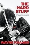 The Hard Stuff by Wayne Kramer