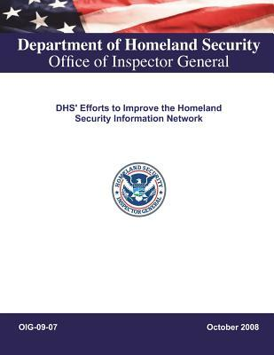 Dhs' Efforts to Improve the Homeland Security Information Network .