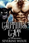 Cautious Cat: Cat Shifters Book 3
