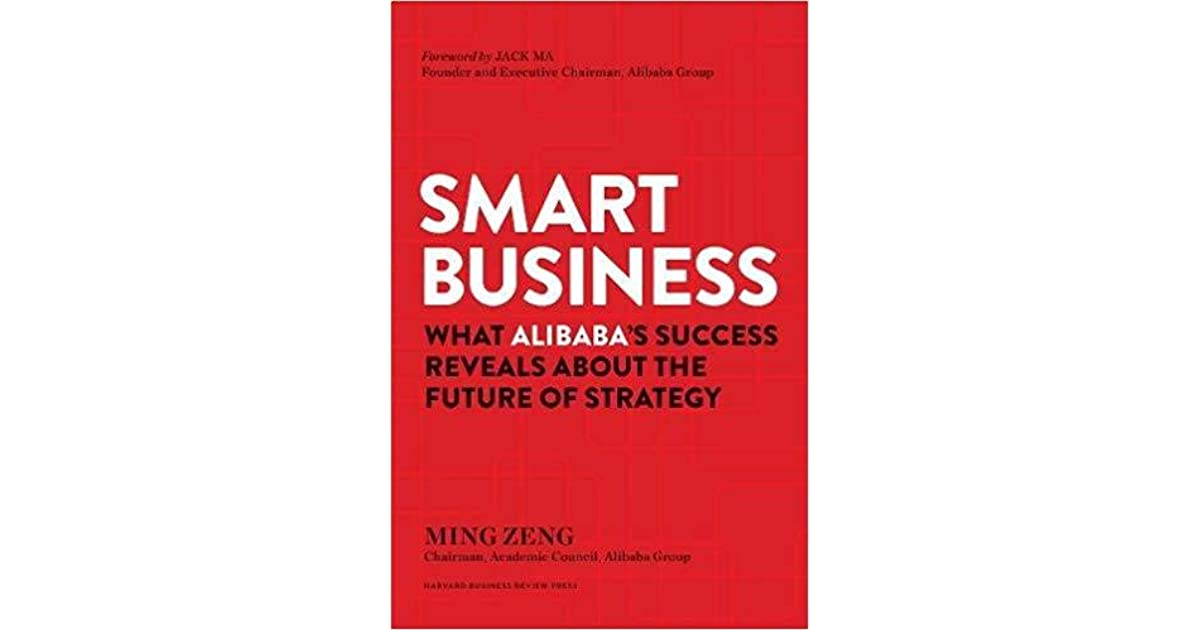 smart business what alibabas success reveals about the future of strategy