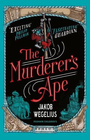The Murderer's Ape by Jakob Wegelius