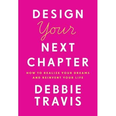 Design Your Next Chapter: How to Realize Your Dreams and