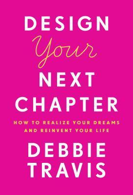 Design Your Next Chapter by Debbie Travis