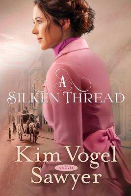 A Silken Thread by Kim Vogel Sawyer