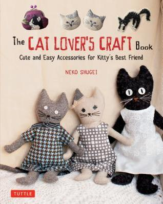 The Cat Lover's Craft Book by Crafty Cat Lovers