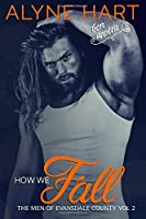 How We Fall (The Men of Evansdale County)
