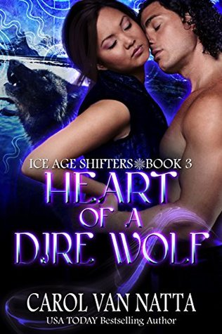 Dire Wolf Wanted (Ice Age Shifters, #4) by Carol Van Natta