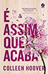 É assim que acaba by Colleen Hoover