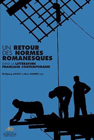 Un retour des normes romanesques dans la littérature française contemporaine (Fiction/Non fiction XXI)