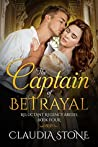The Captain of Betrayal (Reluctant Regency Brides #4)