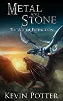 The Age of Extinction (Metal and Stone, #4)