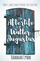 The Afterlife of Walter Augustus