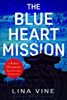 The Blue Heart Mission: A Kiko Ochisan Adventure Thriller (The Kiko Ochisan Adventure Series Book 3)