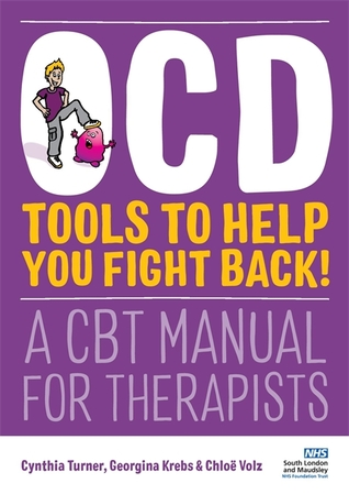Learning About OCD and Fighting Back! Clinical Manual: A Clinical Manual for Treating Adolescents using Cognitive Behavioural Therapy