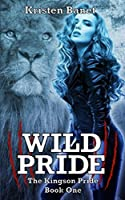 Wild Pride (The Kingson Pride) (Volume 1)