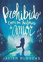 PROHIBIDO CREER EN HISTORIAS DE AMOR