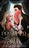 Prisoner of Silk (Queen of the Sun Palace, #1)