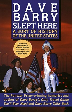 Dave Barry Slept Here: A Sort of History of the United