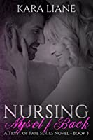 Nursing Myself Back: (a Tryst of Fate Series Novel - Book 3)