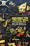 Book cover for Building the Yellow Wall: The Incredible Rise and Cult Appeal of Borussia Dortmund: WINNER OF THE FOOTBALL BOOK OF THE YEAR 2019
