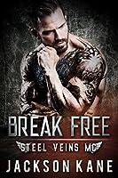Break Free (Steel Veins #1)