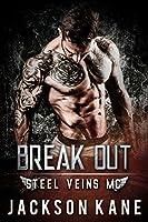 Break Out (Steel Veins #1)