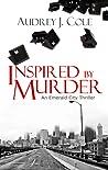 Inspired by Murder (Emerald City Thriller, #2)