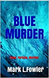 Blue Murder (Tyler and Mills, #2)
