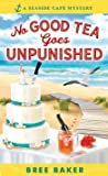 No Good Tea Goes Unpunished (A Seaside Cafe Mystery, #2)
