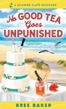 No Good Tea Goes Unpunished (Seaside Café Mystery, #2)