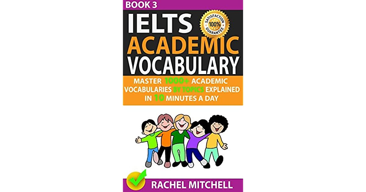 Master 1000 Ielts Academic Vocabulary Academic Vocabularies By Topics Explained In 10 Minutes A Day Book 3