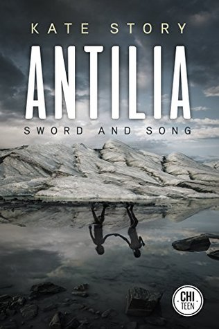 Antilia: Sword and Song (The Antilia Series)