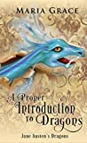 A Proper Introduction to Dragons by Maria Grace