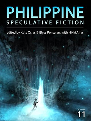 Philippine Speculative Fiction Volume 11