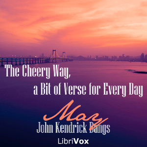 The Cheery Way, a Bit of Verse for Every Day - May